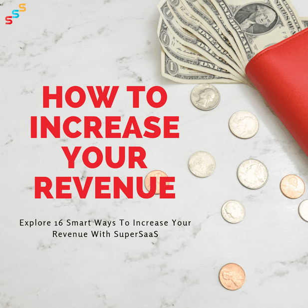 16 Smart Ways to Increase your Revenue with SuperSaaS